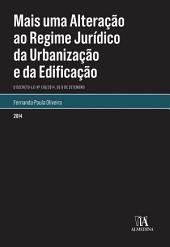 Mais Uma Alteração ao Regime Jurídico da Urbanização e Edificação. O Decreto-Lei n.o 136/2014, de 9 de setembro