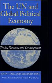 The UN and Global Political Economy: Trade, Finance, and Development