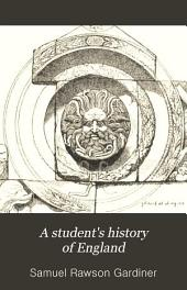 A Student's History of England: From the Earliest Times to 1885, Volume 1
