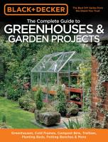 Black   Decker The Complete Guide to Greenhouses   Garden Projects PDF