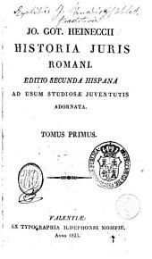 Jo. Got. Heineccii Historia juris romani