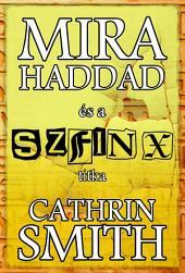 MIRA HADDAD: és a Szfinx titka