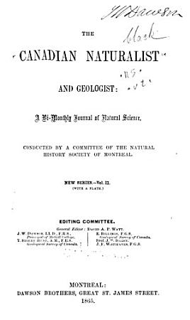 The Canadian Naturalist and Quarterly Journal of Science with the Proceedings of the Natural History Society of Montreal PDF