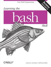 Learning the bash Shell: Unix Shell Programming, Edition 3