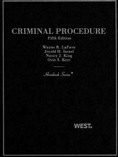 LaFave, Israel, King and Kerr's Criminal Procedure, 5th (Hornbook Series): Edition 5