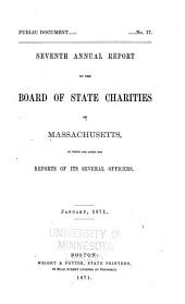 Annual Report of the Board of State Charities of Massachusetts: Volume 7, Part 1870