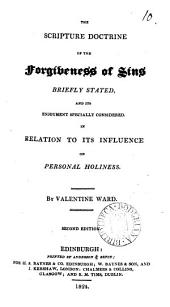 The Scripture doctrine of the forgiveness of sins briefly stated, and its enjoyment specially considered: Volume 10