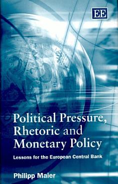 Political Pressure  Rhetoric and Monetary Policy PDF
