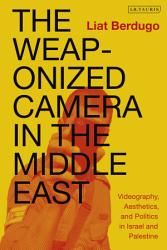 The Weaponized Camera in the Middle East PDF