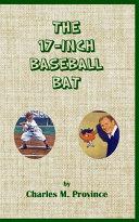 The 17-Inch Baseball Bat