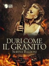 Duri come il granito: Volume 1