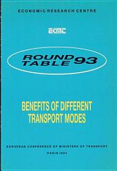 ECMT Round Tables Benefits of Different Transport Modes Report of the Ninety-Third Round Table on Transport Economics Held in Paris on 30 June-1 July 1992: Report of the Ninety-Third Round Table on Transport Economics Held in Paris on 30 June-1 July 1992