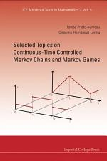Selected Topics on Continuous-time Controlled Markov Chains and Markov Games