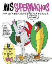 Mis Supermachos 3 (Mis supermachos 3)