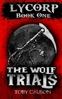 Download The Wolf Trials  Lycorp Book One  Book