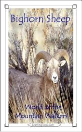 Bighorn Sheep: World of the Mountain Walkers: A 15-Minute Book