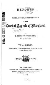 Maryland Reports: Cases Adjudged in the Court of Appeals of Maryland, Volume 34