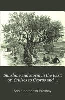Sunshine and Storm in the East  Or  Cruises to Cyprus and Constantinople PDF