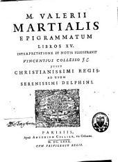 M. Valerii Martialis Epigrammatum libros XV