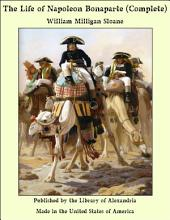 The Life of Napoleon Bonaparte (Complete)