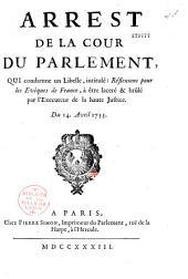 """Arrest de la cour du Parlement qui condamne un libelle intitulé """"Réflexions pour les évêques de France"""" à être lacéré & brûlé par l'exécuteur de la haute justice. Du 14 avril 1733"""