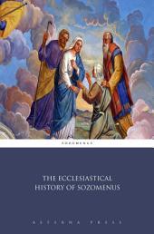 The Ecclesiastical History of Sozomenus