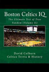 Boston Celtics IQ: The Ultimate Test of True Fandom (Volume II)