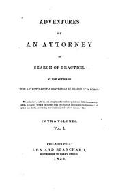 Adventures of an Attorney in Search of Practice: Volume 1