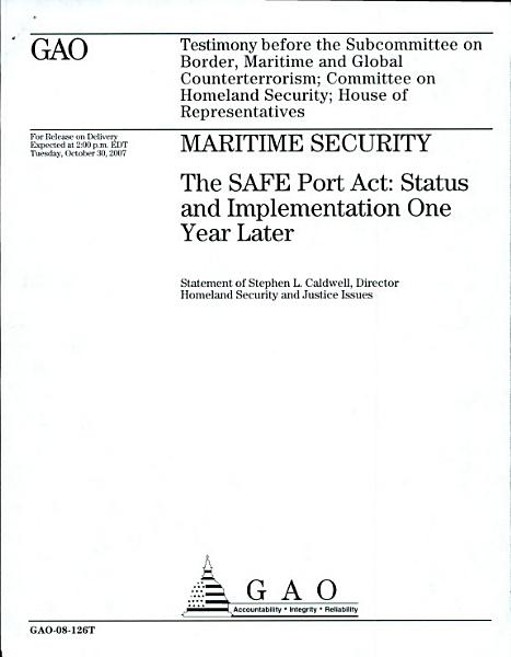 Download Maritime Security  The SAFE Port Act  Status and Implementation One Year Later Book