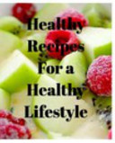 Healthy Recipes for a Healthy Lifestyle
