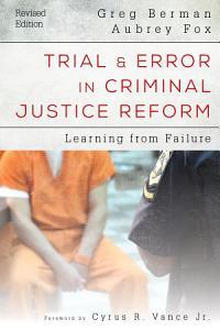 Trial and Error in Criminal Justice Reform