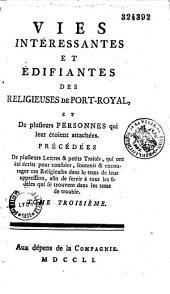 Vies intéressantes et édifiantes des religieuses de Port-Royal, et de plusieurs personnes qui leur étoient attachées,... Tome premier [-Tome quatrième]