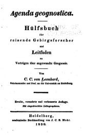 Agenda geognostica: Hülfsbuch für reisende Gebirgsforscher und Leitfaden zu Vorträgen über angewandte Geognosie. Mit eingedruckten Lithographieen