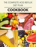 The Complete Acid Reflux Diet Plan Cookbook
