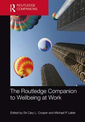 The Routledge Companion to Wellbeing at Work