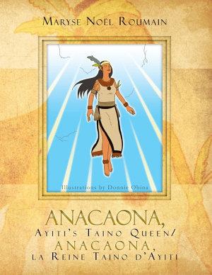 Anacaona  Ayiti s Taino Queen Anacaona  La Reine Taino D ayiti