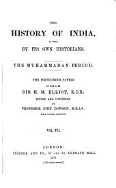 The History of India, as Told by Its Own Historians: The Muhammadan Period, Volume 7