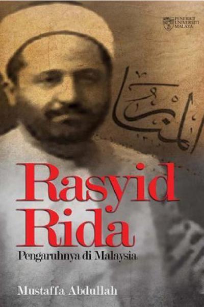 Rasyid Rida Pengaruhnya Di Malaysia Penerbit Um