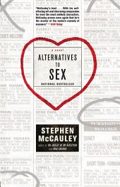 Alternatives to Sex: A Novel