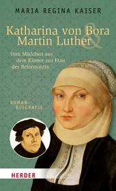 Katharina von Bora & Martin Luther: Vom Mädchen aus dem Kloster zur Frau des Reformators