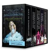 Gena Showalter The White Rabbit Chronicles Complete Collection: Alice in Zombieland\Through the Zombie Glass\The Queen of Zombie Hearts\A Mad Zombie Party\Alice's Adventures in Wonderland