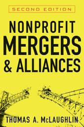 Nonprofit Mergers and Alliances: Edition 2