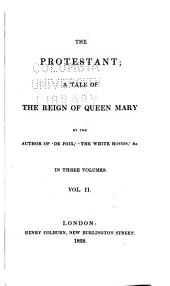 The Protestant: A Tale of the Reign of Queen Mary, Volume 2