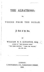 The Albatross; or, Voices from the Ocean. A Tale of the Sea