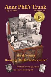 Aunt Phil's Trunk: Bringing Alaska's history alive!