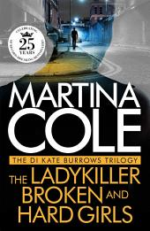The DI Kate Burrows Trilogy: The Ladykiller, Broken, Hard Girls