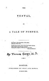The Vestal; Or, A Tale of Pompeii ...