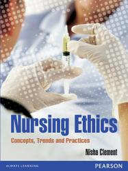Nursing Ethics  Concepts  Trends and Issues PDF