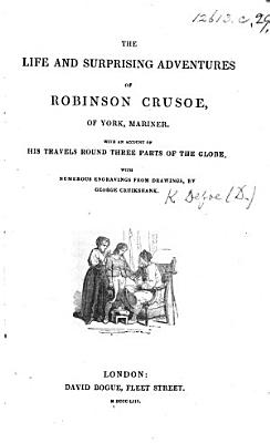 The Life and Surprising Adventures of Robinson Crusoe     With Numerous Engravings from Drawings by George Cruikshank PDF