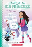 The Big Freeze  Diary of an Ice Princess  4  PDF